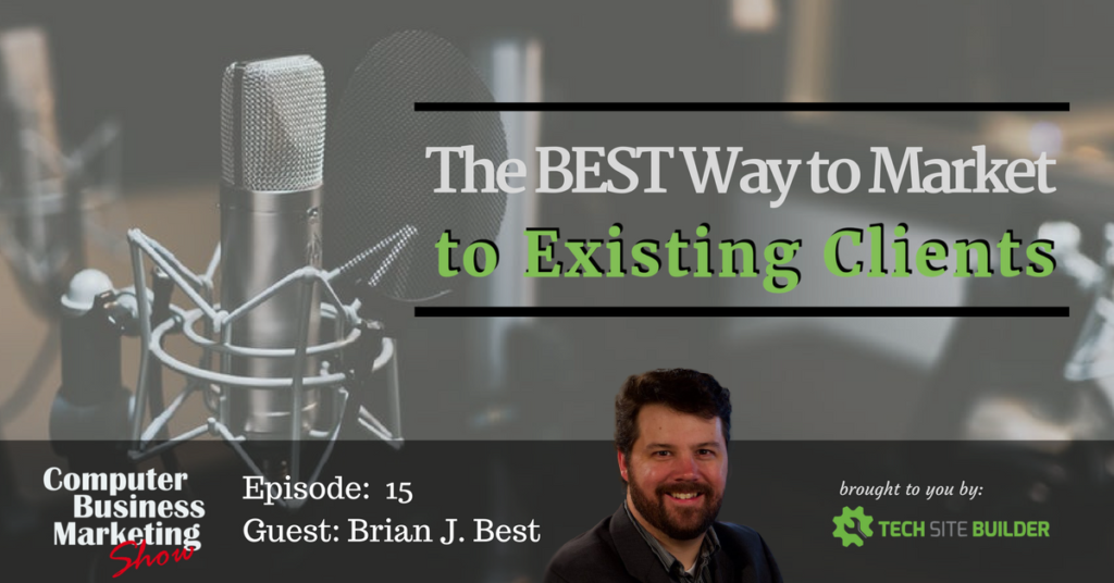 The BEST Way to Market to Existing Clients