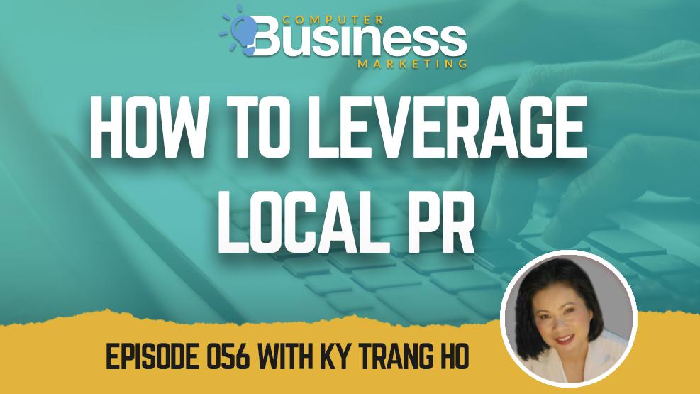 Episode 056: How to Leverage Local PR