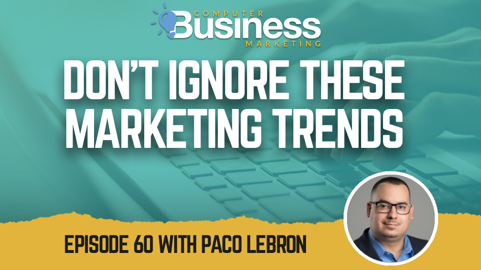 Episode 060: Don't Ignore These Marketing Trends