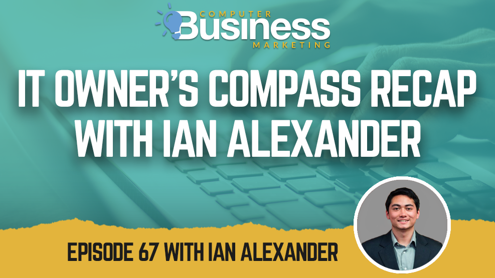 Episode 067: IT Owner's Compass Recap with Ian Alexander