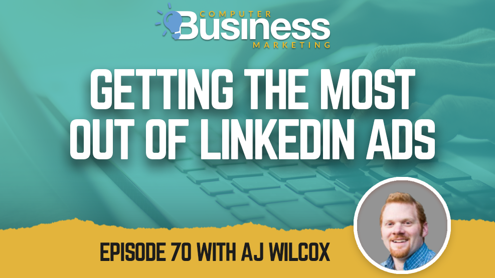 Episode 070: Getting the Most Out of LinkedIN Ads