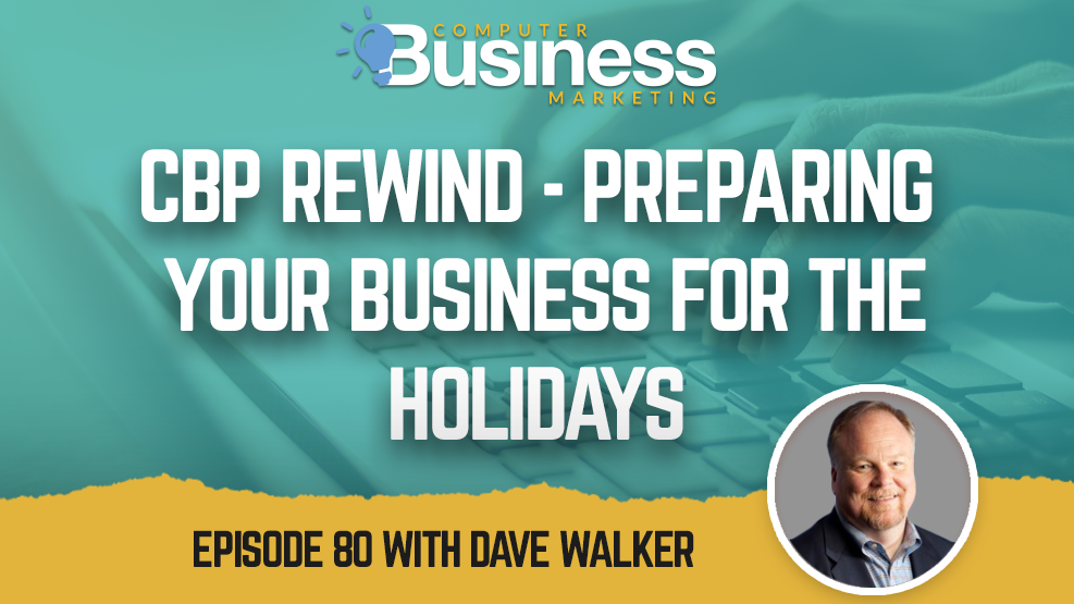 Episode 080: CBP Rewind – Preparing Your Business for the Holidays