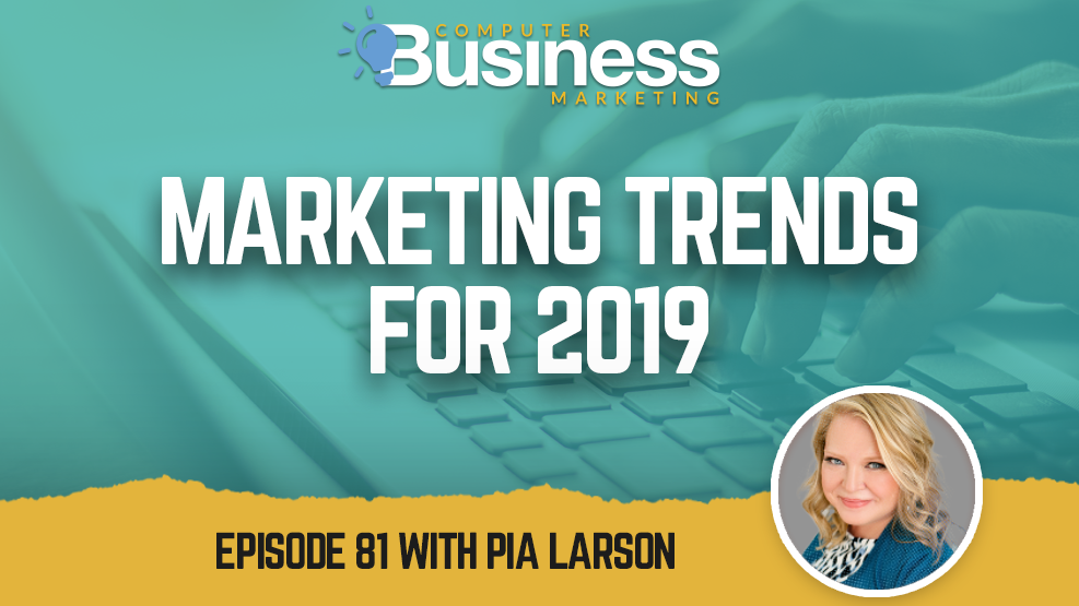 Episode 081: Marketing Trends for 2019