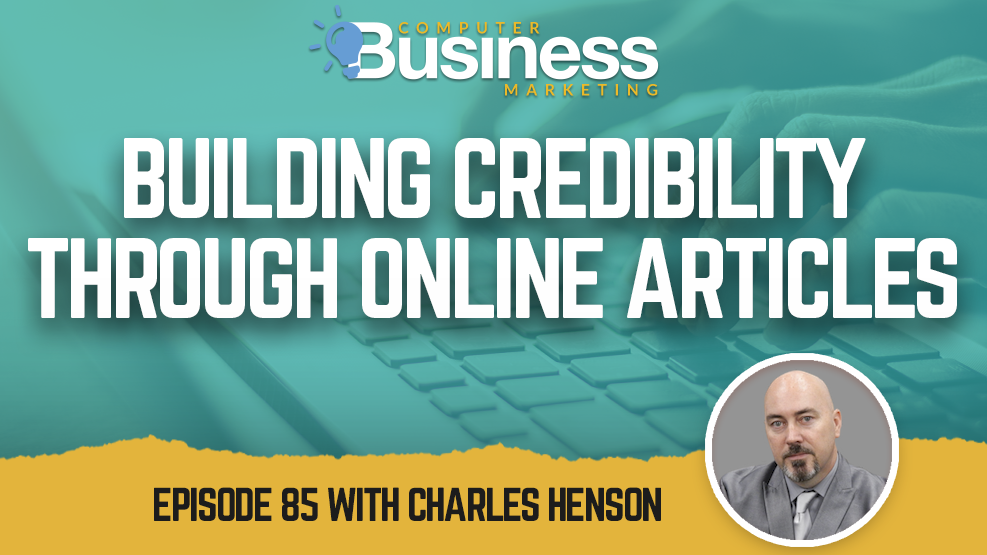 Episode 085: Building Credibility Through Online Articles