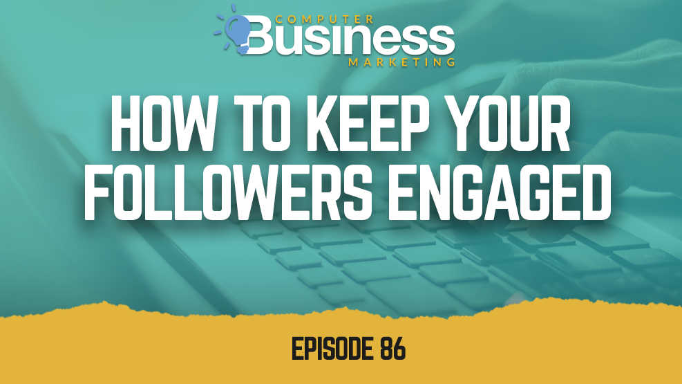 Episode 086: How to Keep Your Followers Engaged