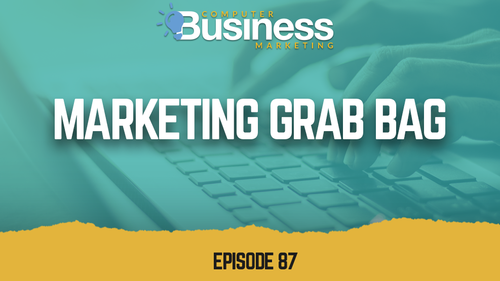Episode 087: Marketing Grab Bag