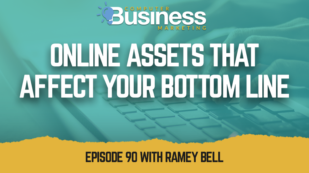 Episode 090: Online Assets That Affect Your Bottom Line