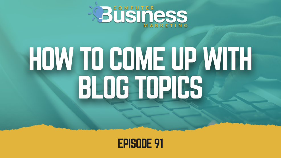 Episode 091: How to Come Up with Blog Topics